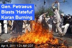 Gen. Petraeus Blasts 'Hateful' Koran Burning