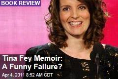 Tina Fey's Memoir 'Bossypants': A Funny Failure?