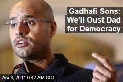 Moammar Gadhafi Sons Seif, Saadi: We'll Oust Dad for Democracy in Libya