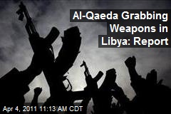 Al-Qaeda Grabbing Weapons in Libya: Report