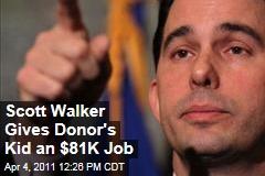 Scott Walker Gives Donor Jerry Deschane's Son an $81,000-a-Year Job