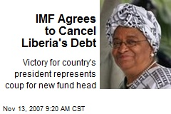 IMF Agrees to Cancel Liberia's Debt