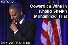 Cowardice Wins In Khalid Sheikh Mohammad Trial