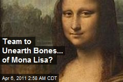 Team Plans to Unearth Bones of 'Mona Lisa'