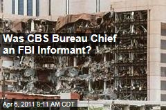 CBS Bureau Chief Chris Isham Listed as FBI Informant