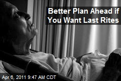 Better Plan Ahead if You Want Last Rites