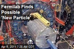 Fermilab Finds Possible 'New Particle'
