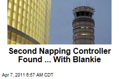 Second Napping Air Traffic Controller Found ... With Cushions, a Blanket