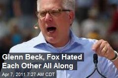 Glenn Beck, Fox Hated Each Other All Along