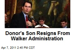 Donor's Son Resigns From Walker Administration