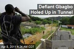 Defiant Ivory Coast Prez Gbagbo Won't Leave Bunker