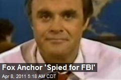 Fox Anchor 'Spied for FBI'