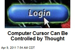 Computer Cursor Can Be Controlled by Thought
