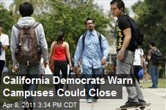 California Democrats Warn Campuses Could Close