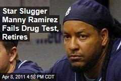 Manny Ramirez of Tampa Bay Rays Retires After Failing Drug Test