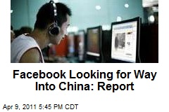 Facebook Looking For Way Into China: Report