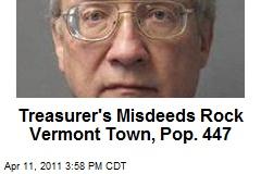 Treasurer's Misdeeds Rock Vermont Town, Pop. 447