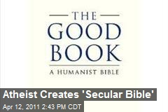 Atheist Creates 'Secular Bible'