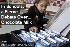 In Schools, a Fierce Debate Over ... Chocolate Milk