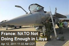 France: NATO Not Doing Enough in Libya