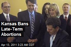 Kansas Bans Late-Term Abortions