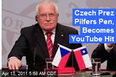 Czech Prez Pilfers Pen, Becomes YouTube Hit