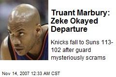 Truant Marbury: Zeke Okayed Departure