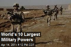 The Ten Largest Military Powers In The World