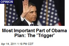 Most Important Part of Obama Plan: The 'Trigger'