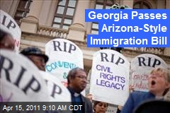 Georgia Passes Arizona-Style Immigration Bill