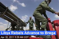 Libya Rebels Advance to Brega