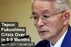 Japan Nuclear Crisis: Tepco Says Fukushima Will Be Under Control in 6-9 Months