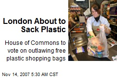 London About to Sack Plastic