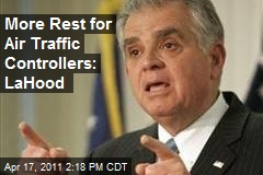 More Rest for Air Traffic Controllers: LaHood