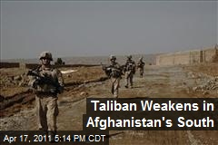 Taliban Weakens in Afghanistan's South