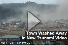 New Japan Tsunami Video Shows Town Washed Away as Residents Flee