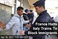 France Halts Italy Trains To Block Immigrants