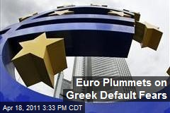 Euro Plummets on Greek Default Fears