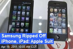 Samsung Ripped Off iPhone, iPad: Apple Suit