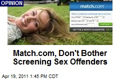 Match.com, Don't Bother Screening Sex Offenders