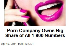 Porn Company Owns Big Share of All 1-800 Numbers
