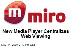 New Media Player Centralizes Web Viewing