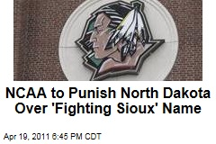 NCAA to Punish University of North Dakota Over 'Fighting Sioux' Nickname