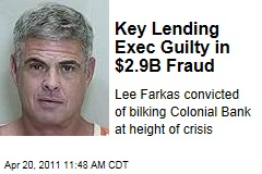 Lee Farkas of Taylor, Bean & Whitaker Convicted of $2.9B Mortgage Fraud That Killed Colonial Bank
