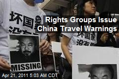 Rights Groups Issue China Travel Warnings