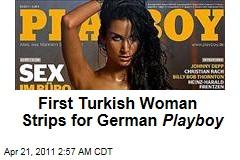 Sila Sahin Becomes First Turkish Woman to Strip for German Playboy