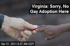 Virginia: Sorry, No Gay Adoption Here