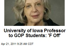 University of Iowa Professor to GOP Students: 'F Off'