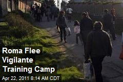 Roma Flee Vigilante Training Camp