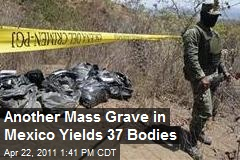 Another Mass Grave in Mexico Yields 37 Bodies